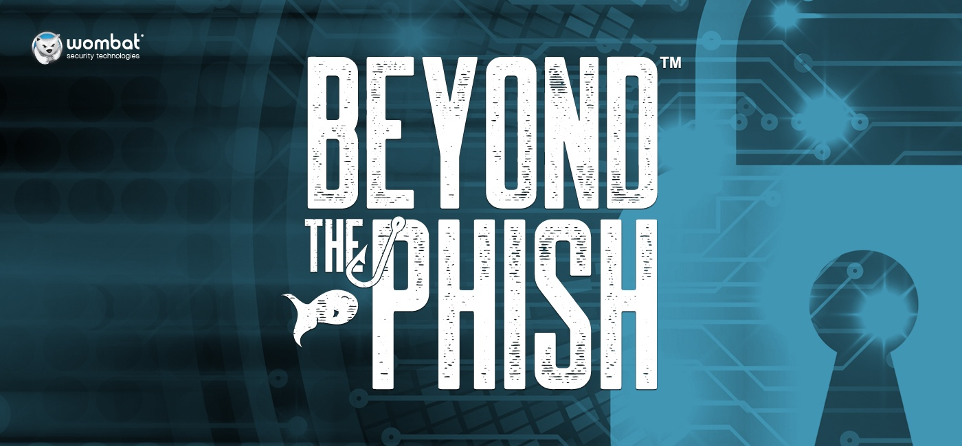 2017 Beyond the Phish Report Reveals End-User Strengths, Weaknesses